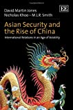 David Martin Jones: Asian Security and the Rise of China: International Relations in an Age of Volatility
