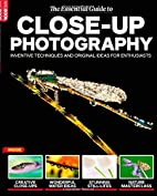 Essential Guide to Close up Photography 3 by…