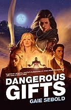 Dangerous Gifts: A Babylon Steel Novel by…