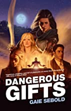 Dangerous Gifts: A Babylon Steel Novel by…