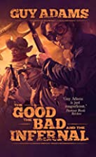 The Good the Bad and the Infernal (Heaven's…