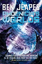 Phoenicia's Worlds by Ben Jeapes