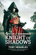 Hunter of Sherwood: Knight of Shadows…