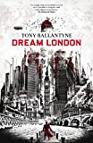 Ballantyne, Tony: Dream London