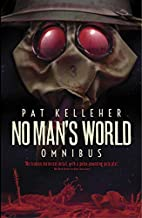 No Man's World: Omnibus by Pat Kelleher