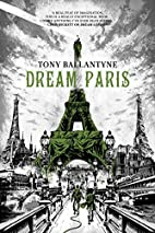 Dream Paris by Tony Ballantyne