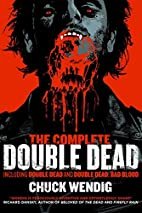The Complete Double Dead by Chuck Wendig