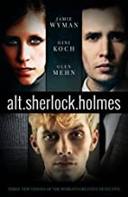 alt.Sherlock Holmes: New Visions of the…