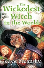 The Wickedest Witch in the World by Kaye…