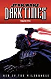 Stradley, Randy: Star Wars - Dark Times: Out of the Wilderness v. 5