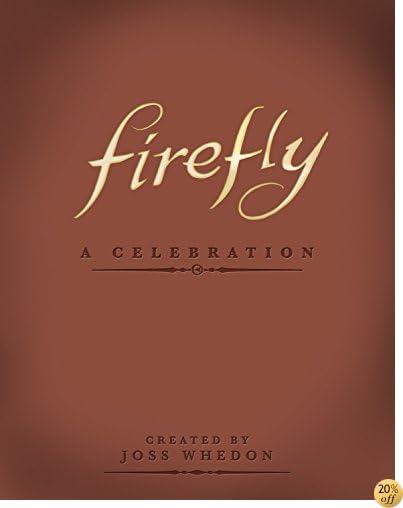 TFirefly: A Celebration (Anniversary Edition)