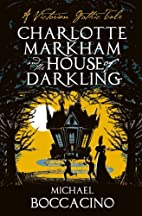 Charlotte Markham and the House of Darkling:…