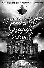 The Secrets of Drearcliff Grange School by…