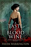 Warrington, Freda: A Taste of Blood Wine