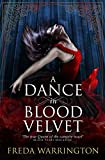 Warrington, Freda: A Dance in Blood Velvet