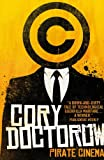 Doctorow, Cory: Pirate Cinema