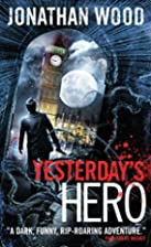 Yesterday's Hero by Jonathan Wood