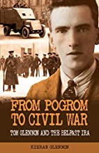 From Pogrom to Civil War: Tom Glennon and…
