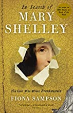 In Search of Mary Shelley: The Girl Who…