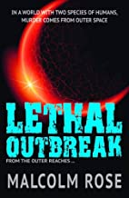 Lethal Outbreak (The Outer Reaches) by…
