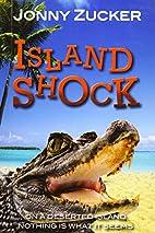 Island Shock (Toxic) by Jonny Zucker