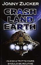 Crash Land Earth (Toxic) by Jonny Zucker