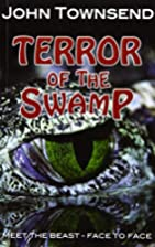 Terror of the Swamp (Toxic) by John Townsend