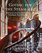 Gothic for the Steam Age: An Illustrated…