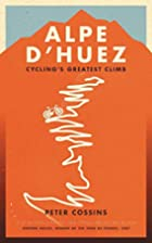 Alpe d'Huez: The Story of Pro Cycling's…
