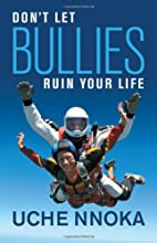 Don't Let Bullies Ruin Your Life by…
