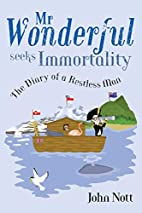 Mr Wonderful Seeks Immortality: The Diary of…
