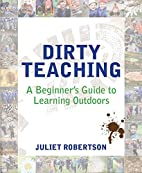 Dirty Teaching: A Beginner's Guide to…