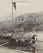 Isabella Bird: A Photographic Journal of…