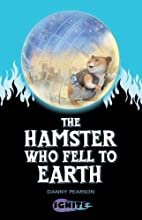 The Hamster Who Fell to Earth (Ignite 2) by…