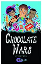 Chocolate Wars (Ignite 2) by Andy Seed