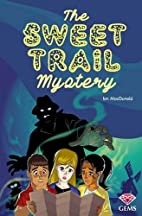 The Sweet Trail Mystery (GEMS) by Ian…