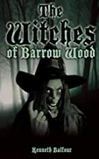 The Witches of Barrow Wood by Kenneth…