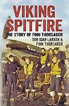 Viking Spitfire: The Story of Finn Thorsager…