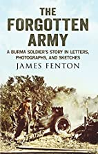 The Forgotten Army: A Burma Soldier's Story…