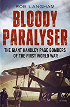 Bloody Paralyser: The Giant Handley Page…