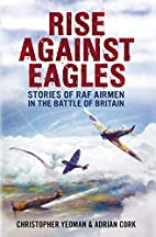 Rise Against Eagles: Stories of RAF Airmen…