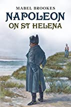Napoleon on St Helena by Mabel Brookes