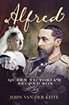 Alfred: Queen Victoria's Second Son by…