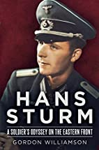 Hans Sturm: A Soldier's Odyssey on the…