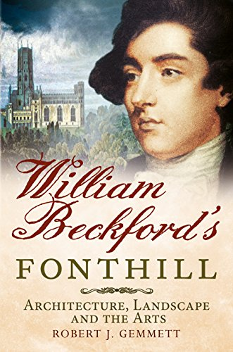 william-beckfords-fonthill-architecture-landscape-and-the-arts