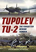Tupolev Tu-2: The Forgotten Medium Bomber by…