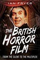 The British Horror Film: From the Silents to…