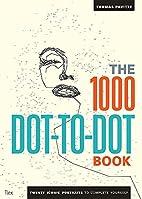 The 1000 Dot-to-Dot Book: Twenty Iconic…