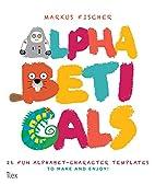 Alphabeticals: 26 Fun Alphabet-Character…