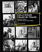 Hollywood Frame by Frame: Behind the Scenes:…